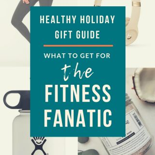 Healthy Holiday Gift Guide – What to get for the fitness fanatic