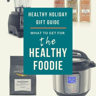 Healthy Holiday Gift Guide – What to Get For the Healthy Foodie