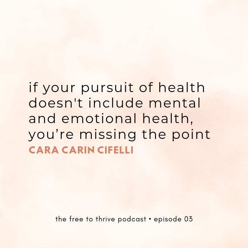 Cara Carin Cifelli mental health quote from the free to thrive podcast
