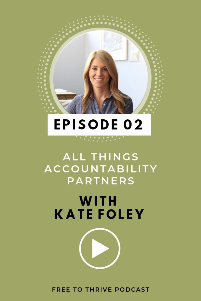 Kate Foley Podcast Episode 02 - Free to Thrive - pinterest graphic