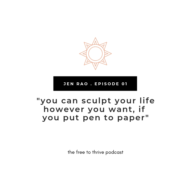 Jen Rao journaling quote from the free to thrive podcast
