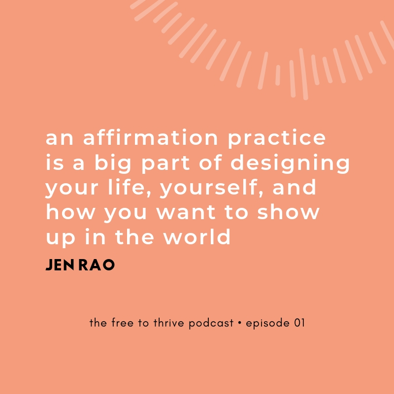 affirmation quote by Jen Rao from the free to thrive podcast