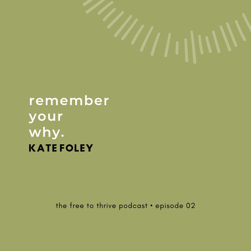 Kate Foley Quote about remembering your why