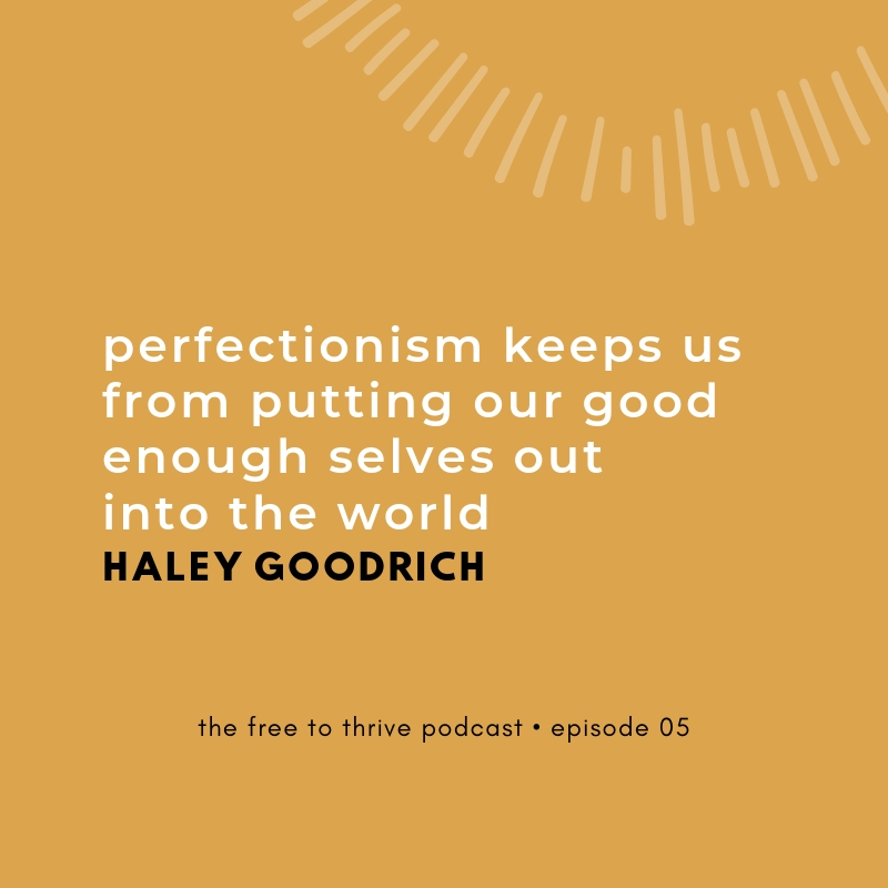perfectionism quote by Haley Goodrich