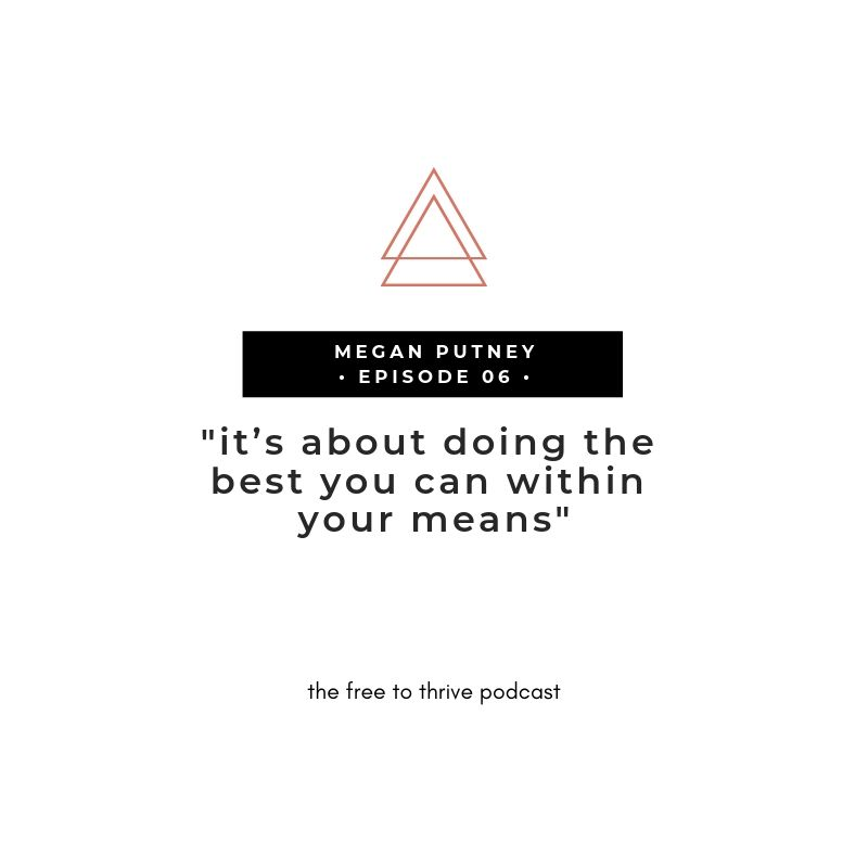 Megan Putney quote on doing the best within your means