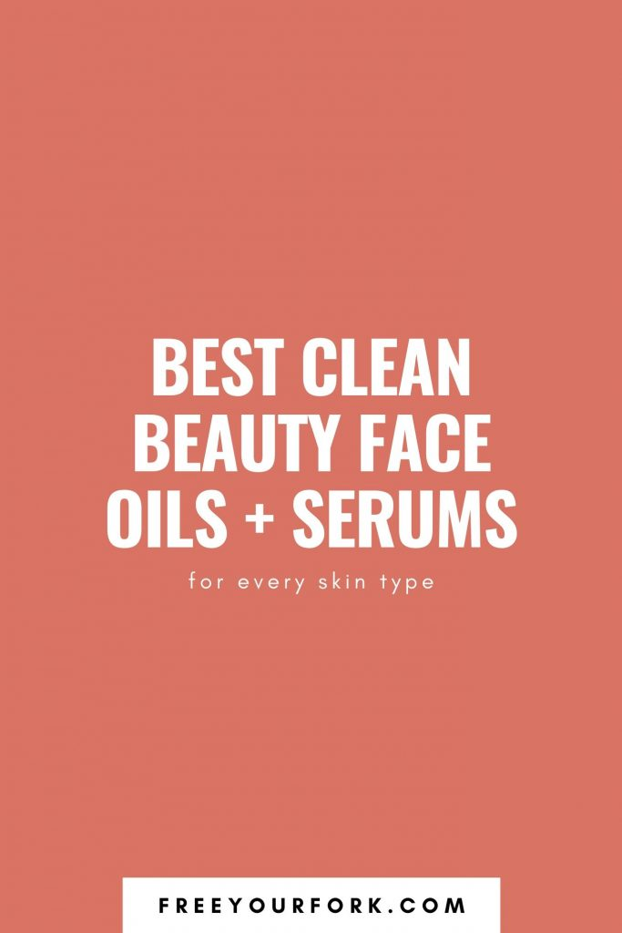 Best Clean Beauty Face Oils + Serums text graphic on orange background